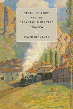 Paperback Spain, Europe, and the 'Spanish Miracle', 1700 1900 Book