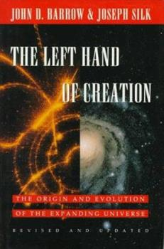 The Left Hand of Creation: The Origin and Evolution of the Expanding Universe 0195086767 Book Cover