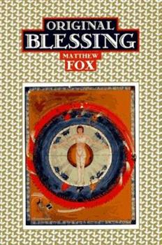 Paperback Original Blessing: A Primer in Creation Spirituality Book