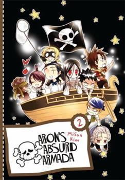 Aron's Absurd Armada Omnibus, Vol. 2 - Book #2 of the Aron's Absurd Armada Omnibus