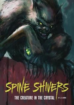 The Creature in the Crystal - Book  of the Spine Shivers
