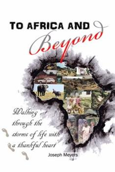 Paperback To Africa & Beyond: Walking Through the Storms of Life with a Thankful Heart Book