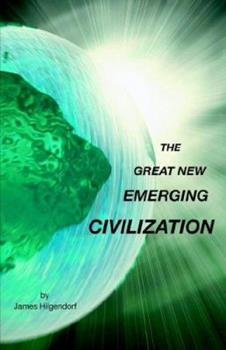 Paperback The Great New Emerging Civilization Book
