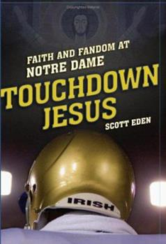 Touchdown Jesus: Faith and Fandom at Notre Dame 0743281659 Book Cover