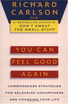 You Can Feel Good Again: Common-Sense Strategies for Releasing Unhappiness and Changing Your Life 0525937056 Book Cover
