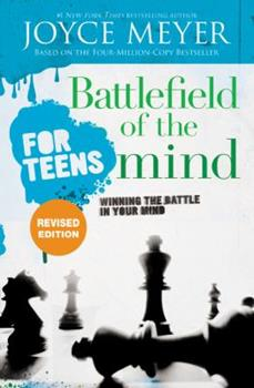 Battlefield of the Mind for Teens: Winning the Battle in Your Mind 0446697648 Book Cover