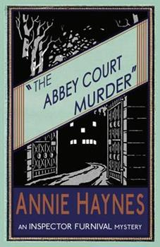 The Abbey Court Murder - Book #1 of the Inspector Furnival