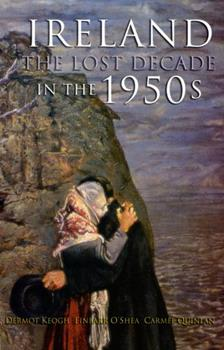 Paperback The Lost Decade: Ireland in the 1950s Book