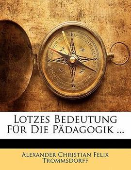 Paperback Lotzes Bedeutung F?r Die P?dagogik ... Book