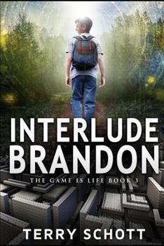 Interlude - Brandon - Book #3 of the Game is Life