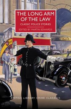 The Long Arm of the Law: Classic Police Stories 1464209065 Book Cover