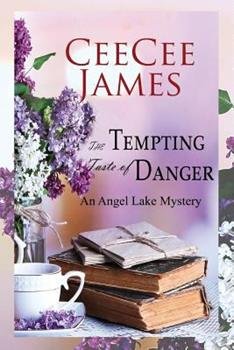 The Tempting Taste of Danger - Book #5 of the Angel Lake Mystery