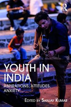 Paperback Youth in India: Aspirations, Attitudes, Anxieties Book