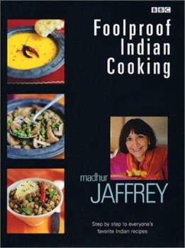 Foolproof Indian Cooking: Step by Step to Everyone's Favorite Indian Recipes 155366258X Book Cover