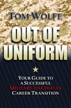 Paperback Out of Uniform: Your Guide to a Successful Military-to-Civilian Career Transition Book
