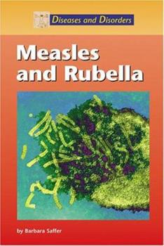 Diseases and Disorders - Measles  and Rubella (Diseases and Disorders) 1590184106 Book Cover