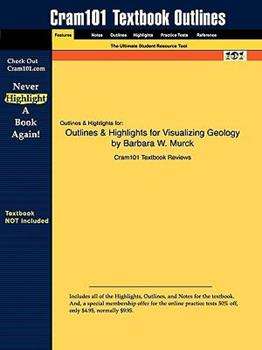 Paperback Outlines & Highlights for Visualizing Geology by Barbara W. Murck Book