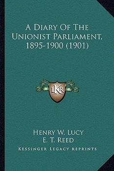 Paperback A Diary of the Unionist Parliament, 1895-1900 Book