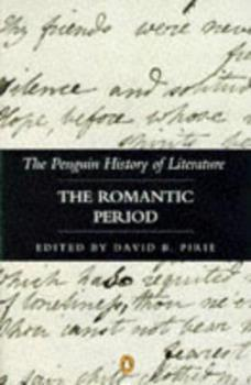 The Romantic Period - Book #5 of the Penguin History of Literature