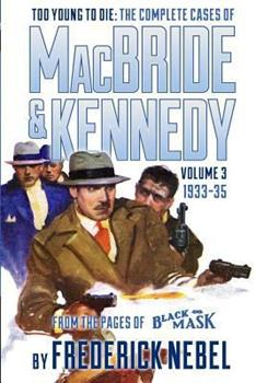 Too Young to Die: The Complete Cases of MacBride & Kennedy Volume 3: 1933-35 161827130X Book Cover
