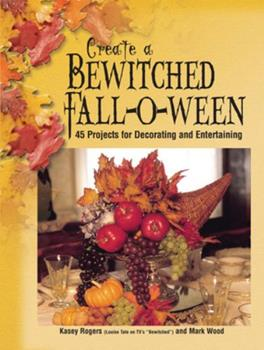 Create a Bewitched Fall-O-Ween 0873494989 Book Cover