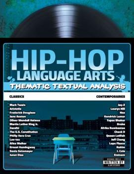 Hip-Hop Language Arts: Thematic Textual Analysis 0986154601 Book Cover