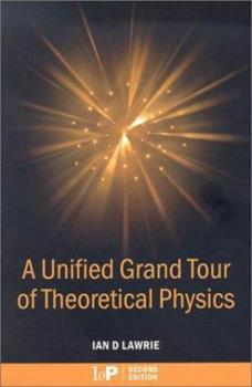 Paperback A Unified Grand Tour of Theoretical Physics, 2nd edition Book