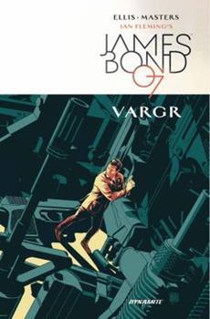James Bond, Vol. 1: VARGR - Book #1 of the James Bond Dynamite Entertainment
