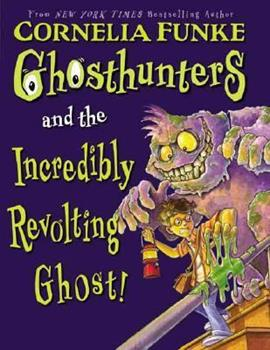 Ghosthunters And The Incredibly Revolting Ghost 0439833086 Book Cover