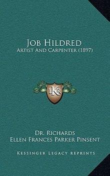 Hardcover Job Hildred : Artist and Carpenter (1897) Book