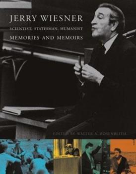 Hardcover Jerry Wiesner, Scientist, Statesman, Humanist : Memories and Memoirs Book
