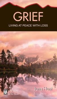 Grief: Living at Peace with Loss - Book  of the Hope for the Heart