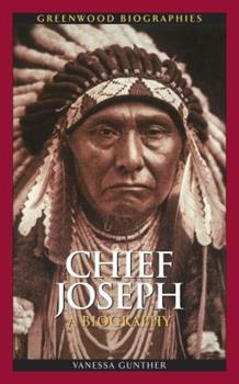 Chief Joseph: A Biography - Book  of the Greenwood Biographies