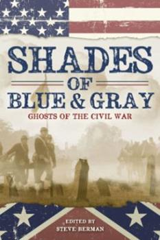 Shades of Blue and Gray: Ghosts of the Civil War 1607014033 Book Cover
