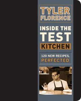 Inside the Test Kitchen: 120 New Recipes, Perfected 0385344554 Book Cover