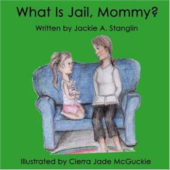 Paperback What is Jail, Mommy? Book