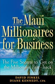 The Maui Millionaires for Business: The Five Secrets to Get on the Millionaire Fast Track 0470164956 Book Cover