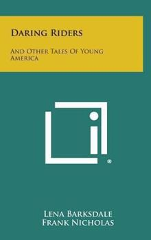 Hardcover Daring Riders: And Other Tales of Young America Book
