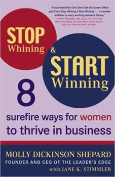 Paperback Stop Whining and Start Winning: Eight Surefire Ways for Women to Thrive in Business Book