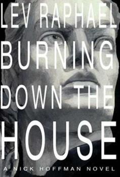 Burning Down the House: A Nick Hoffman Novel (Nick Hoffman Mystery) 0802733654 Book Cover