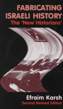 Paperback Fabricating Israeli History: The 'New Historians' Book