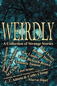Weirdly: A Collection of Strange Tales 1934069779 Book Cover