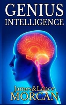 Genius Intelligence - Book #1 of the Underground Knowledge Series