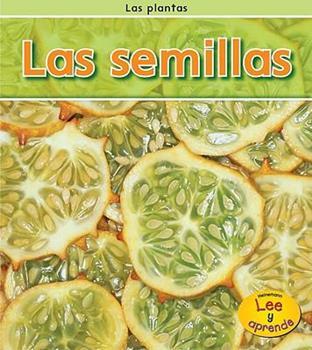 Las Semillas = Seeds - Book  of the Las Plantas