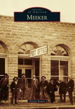 Meeker - Book  of the Images of America: Colorado