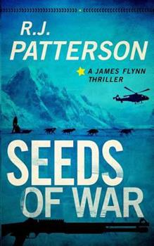 Seeds of War - Book #4 of the James Flynn