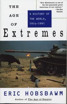 The Age of Extremes: A Short 20th Century 1914-1991 0679730052 Book Cover