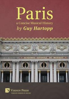 Hardcover Paris, a Concise Musical History Book