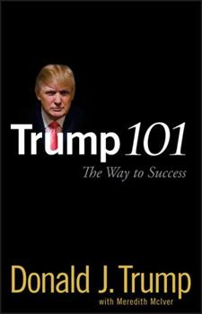Trump 101: The Way to Success 0470047100 Book Cover