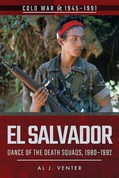 El Salvador: Dance of the Death Squads, 1980-1992 - Book  of the Cold War 1945-1991